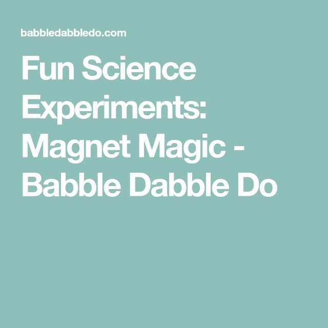 Fun Science Experiments: Magnet Magic - Babble Dabble Do