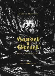 """Literatura clásica: """"Hansel y Gretel"""" de los Hermano Grimm, ilustrado por Lorenzo Mattotti y editado por Libros del Zorro Rojo. #LibrosInfantiles La reseña en : http://www.boolino.com/es/libros-cuentos/hansel-y-gretel1111111111/"""