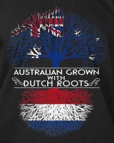 Australian grown with Dutch roots