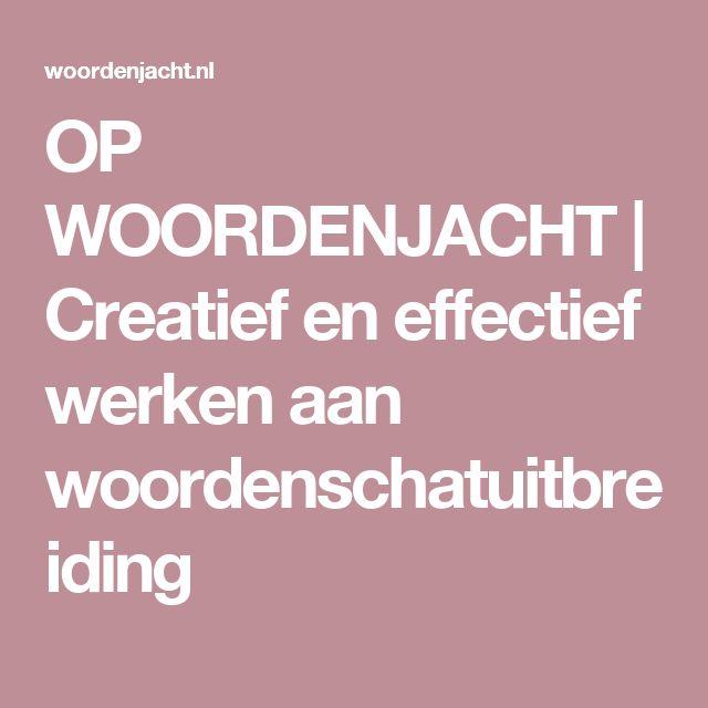 OP WOORDENJACHT   Creatief en effectief werken aan woordenschatuitbreiding