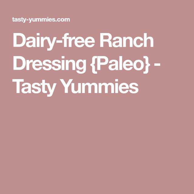 Dairy-free Ranch Dressing {Paleo} - Tasty Yummies