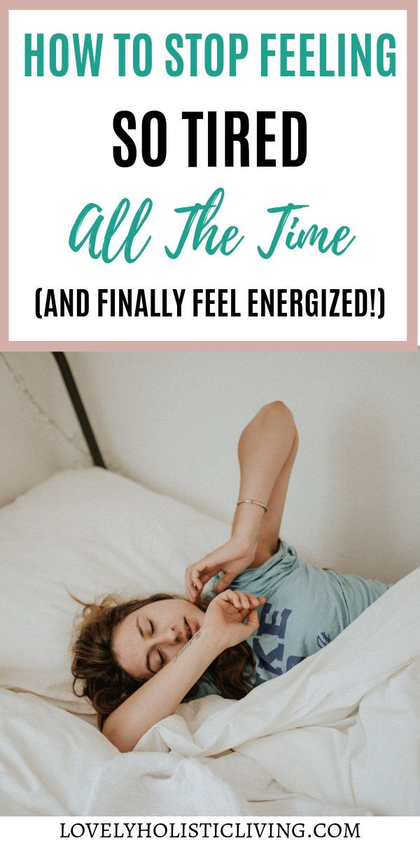 Feel Tired All The Time Here Are Ways To Identify Cause Of Fatigue And Get Re Energized Feel Tired How Are You Feeling I Feel Tired