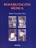 Rehabilitacion médica / Gónzalez Mas, R.  http://mezquita.uco.es/record=b1094904~S6*spi