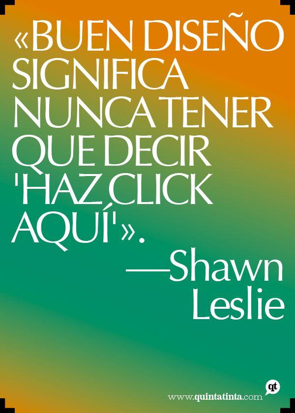 """""""Buen diseño significa nunca tener que decir """"haz clic aquí"""". Shawn Leslie - http://heyshawn.co/projects  (particularmente el diseño de este cartel no me parece nada bueno, pero la frase merece el pin)"""