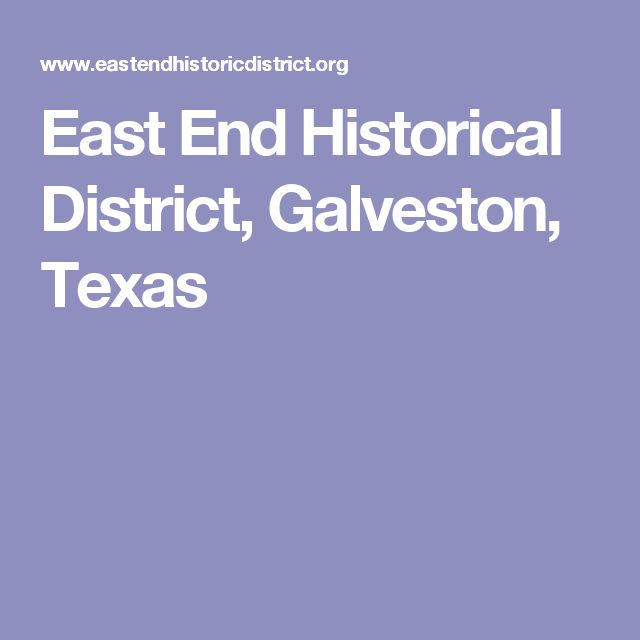 East End Historical District, Galveston, Texas