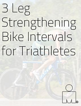3 Leg Strengthening Bike Intervals for Triathletes. Big gear workouts for that extra edge come race day.