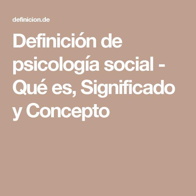 Definición de psicología social   - Qué es, Significado y Concepto