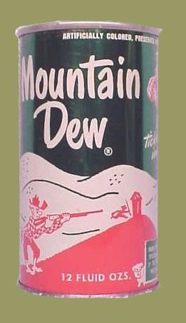 Mountain Dew ~ Named after TN moonshine, made for mixing hard liquor drinks ~ read the story here