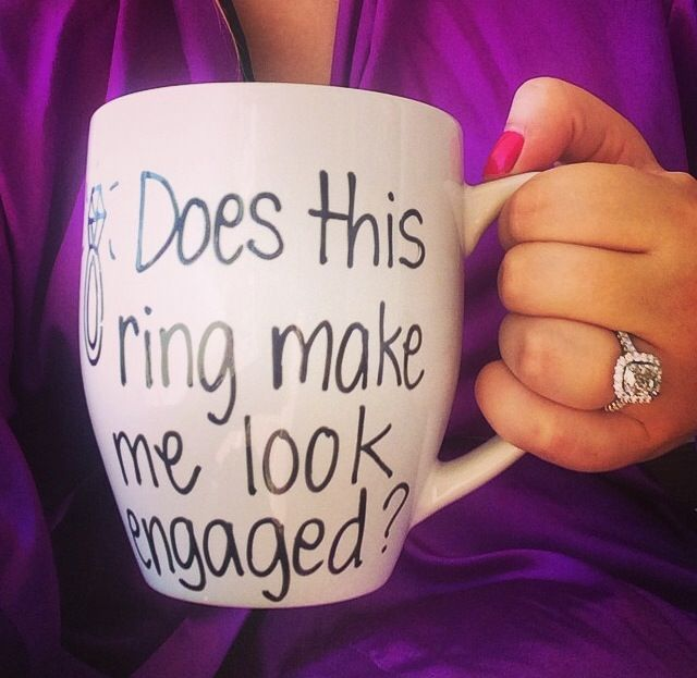 "how adorable is this ""does this ring make me look engaged"" mug?"