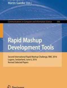 Rapid Mashup Development Tools: Second International Rapid Mashup Challenge RMC 2016 Lugano Switzerland June 6 2016 Revised Selected Papers 1st ed. 2017 Edition free download by Florian Daniel Martin Gaedke ISBN: 9783319531731 with BooksBob. Fast and free eBooks download.  The post Rapid Mashup Development Tools: Second International Rapid Mashup Challenge RMC 2016 Lugano Switzerland June 6 2016 Revised Selected Papers 1st ed. 2017 Edition Free Download appeared first on Booksbob.com.