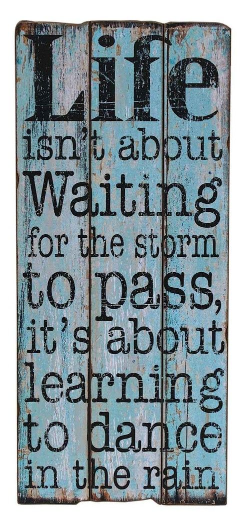 Distressed Timber Sign - Life isn't about waiting for the storm to pass It's about learning to dance in the rain Inspirational Wooden Wall Sign from Earth Homewares