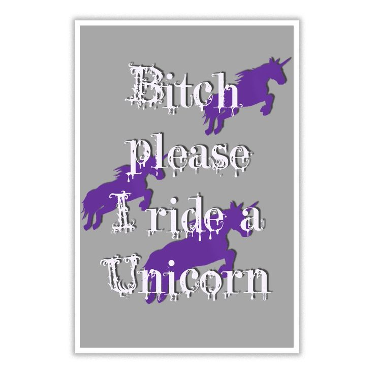 Bitch please I ride a Unicorn funny adult poster cool purple horses humor design wall art quotes