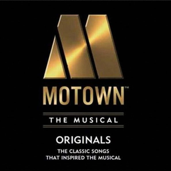 Motown the Musical: Originals – The Classic Songs That Inspired the Broadway Show