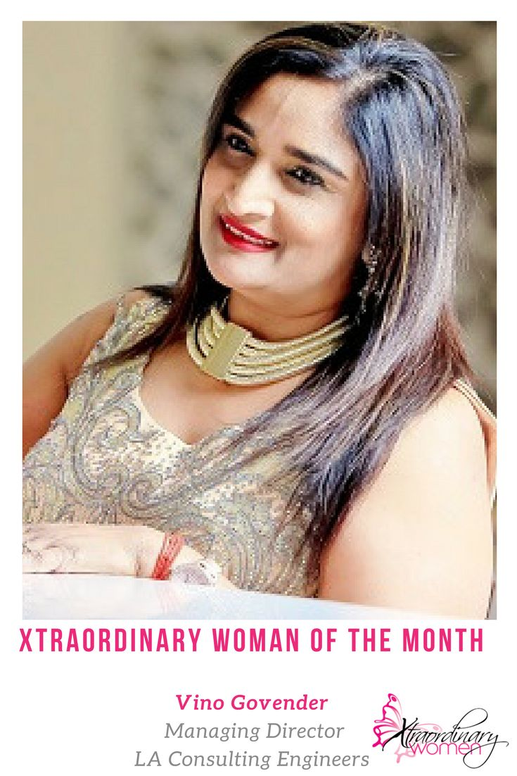 Xtraordinary Woman of the Month - Vino Govender: Managing Director: LA Consulting Engineers (PTY) LTD