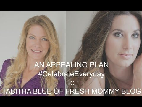 @tabithablue of Fresh Mommy Blog :: An Appealing Plan Interview to #CelebrateEveryday !