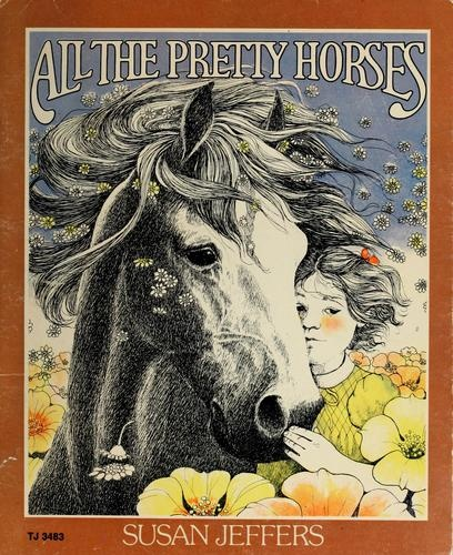 best all the pretty horses ideas pretty horses  all the pretty horses susan jeffers 1974 given to me by