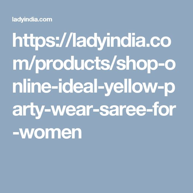 https://ladyindia.com/products/shop-online-ideal-yellow-party-wear-saree-for-women