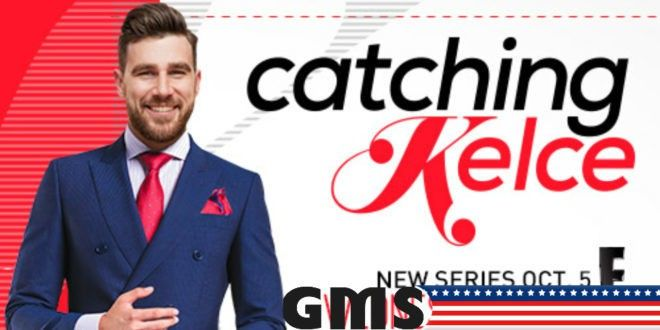 Catching Up with Catching Kelce Episode 1 Part 1 – GET MORE SPORTS