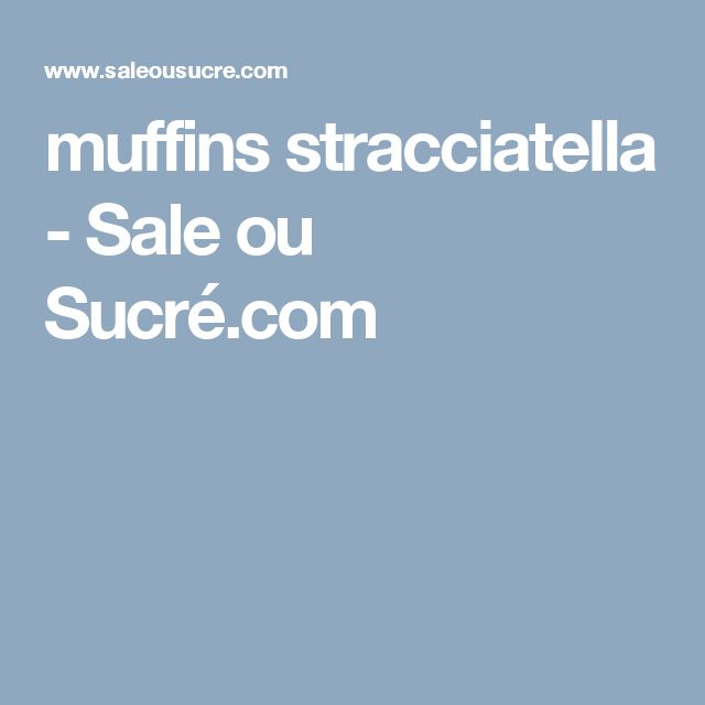muffins stracciatella - Sale ou Sucré.com