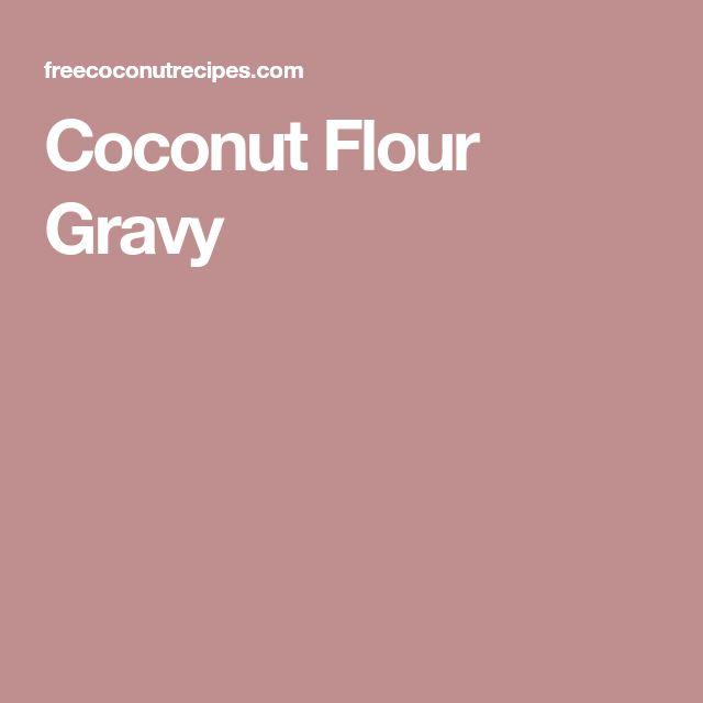 Coconut Flour Gravy