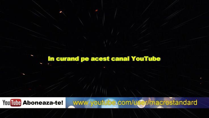 In curand pe canalul YouTube MacrostandarD