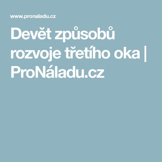 Devět způsobů rozvoje třetího oka | ProNáladu.cz