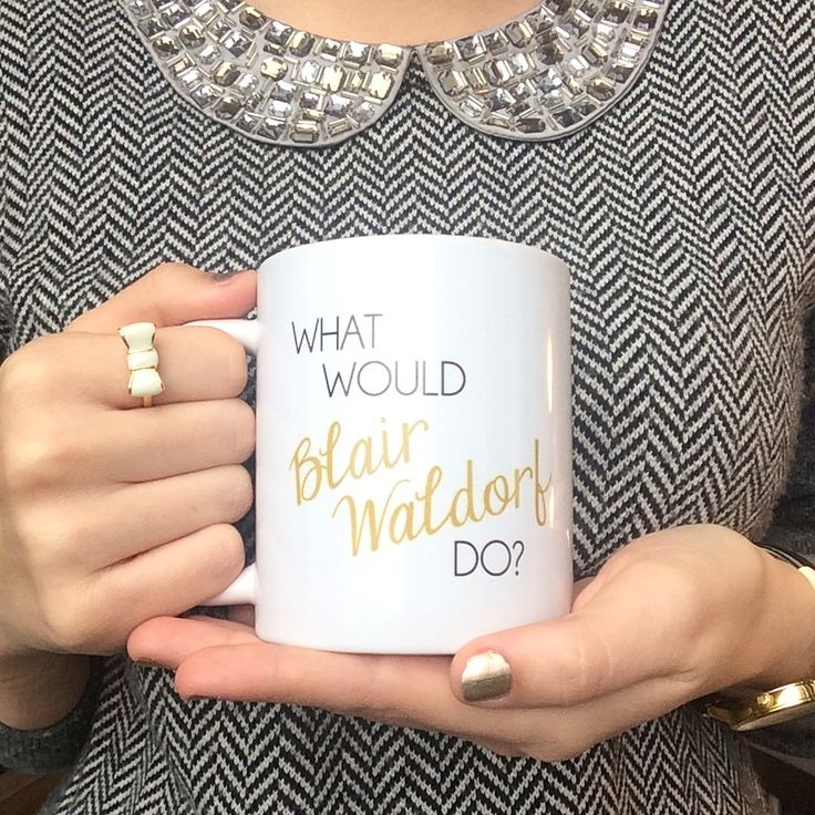 "Sometimes you have to wake up in the morning and ask yourself....""What Would Blair Waldorf Do?"" Click the photo to purchase this adorable coffee mug! I would make a fantastic Christmas gift! ($17)"