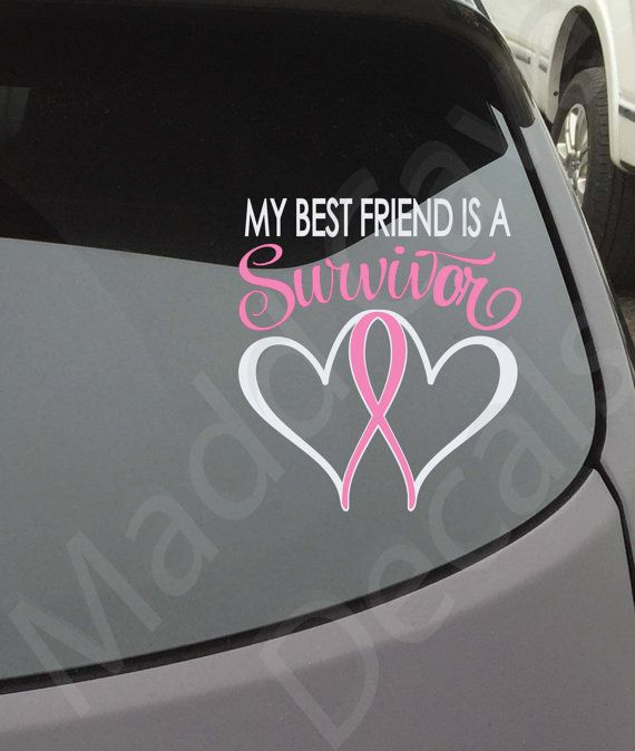 My best friend is a survivor decal breast cancer by maddcavedecals