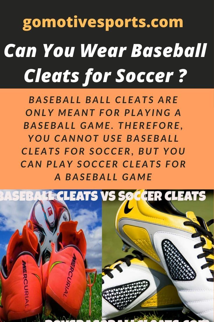 Can You Wear Baseball Cleats For Football Can You Wear Baseball Cleats For Soccer In 2020 Baseball Cleats Play Soccer Soccer Cleats
