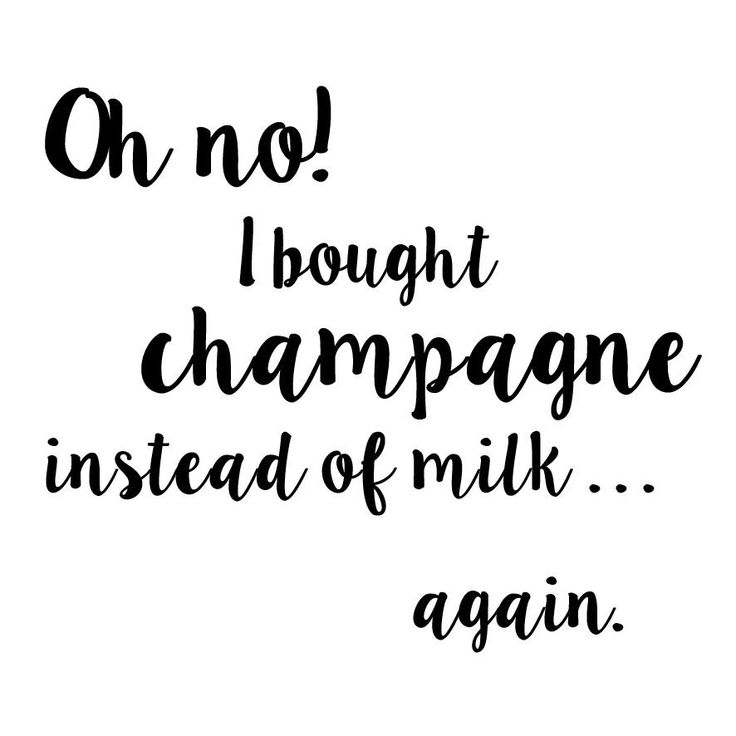 #milk #champagne #quote #spruch #words #funny #shopping