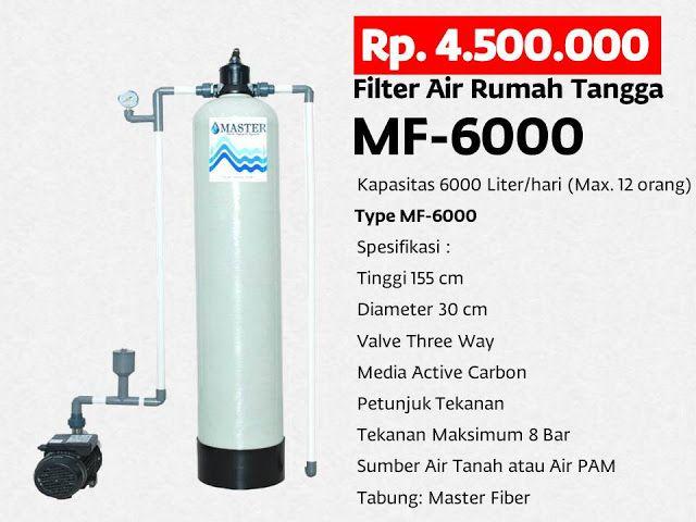 MASTER WATER SOLUTION menjual Filter Air berbahan dasar tabung dari PVC untuk kebutuhan rumah tangga untuk permasalahan air seperti kotor, berbau, berwarna kuning (zat besi tinggi), berkapur, kuning organik, dan permasalahan lainnya. Kami menjual untuk keutuhan rumah tangga berbahan MASTER FIBER, mulai dari 4000 Liter/hari (type MF-4000), 6000 Liter/hari (type MF-6000