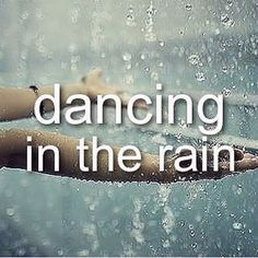 Dancing In The Rain quotes photography rain dancing instagram instagram pictures instagram graphics