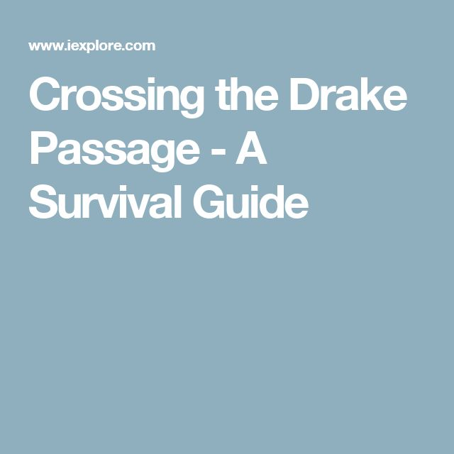 Crossing the Drake Passage - A Survival Guide