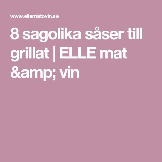 8 sagolika såser till grillat | ELLE mat & vin