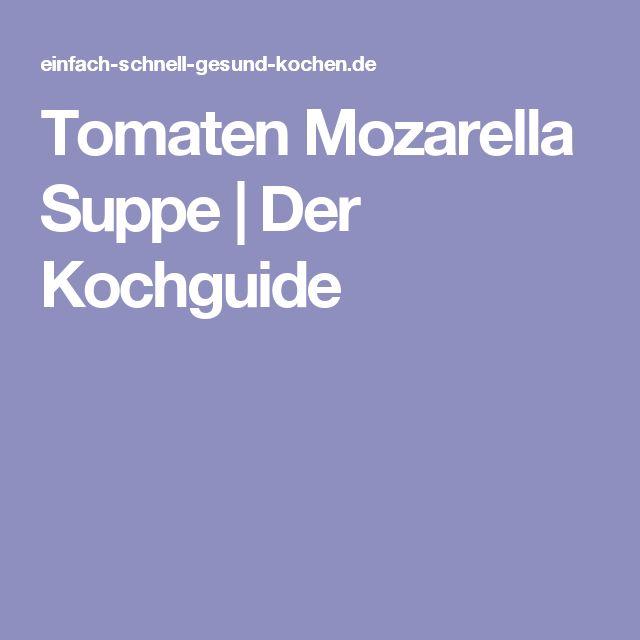 Tomaten Mozarella Suppe | Der Kochguide