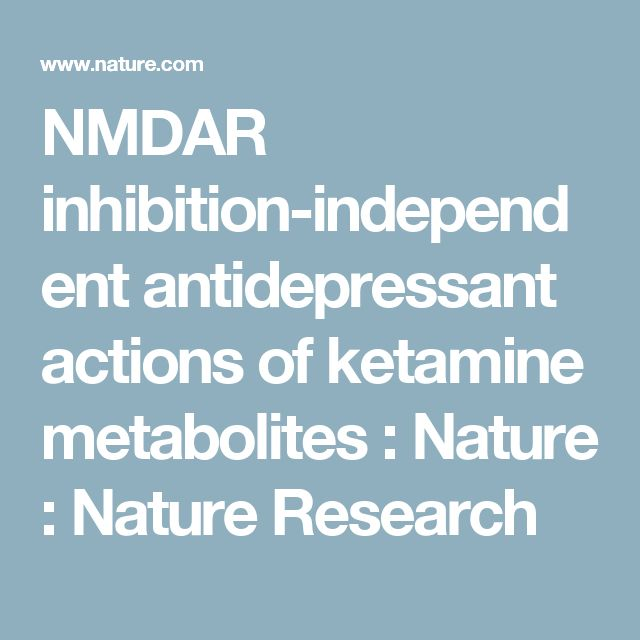NMDAR inhibition-independent antidepressant actions of ketamine metabolites : Nature : Nature Research