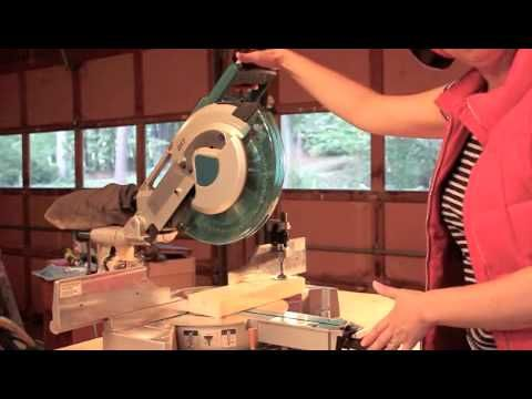 How to use a Miter Saw (for the ladies)