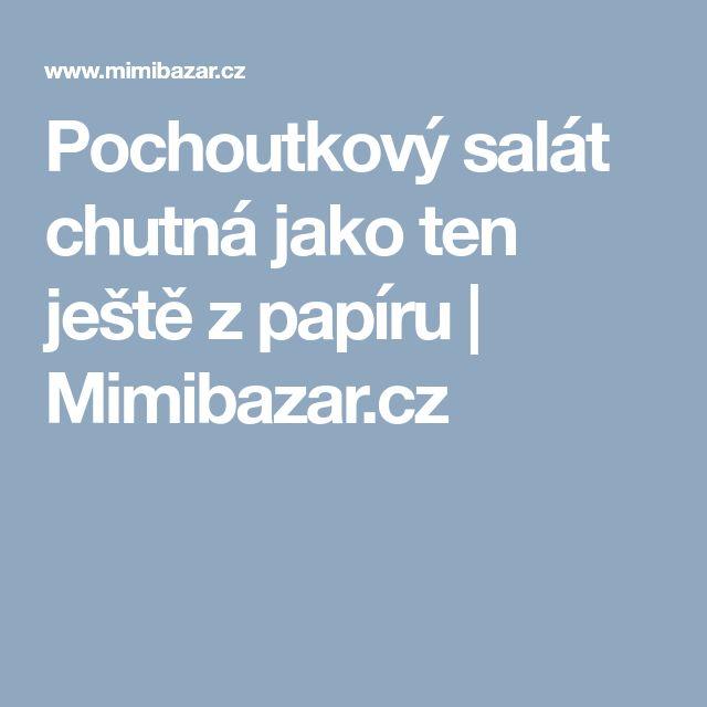 Pochoutkový salát chutná jako ten ještě z papíru | Mimibazar.cz