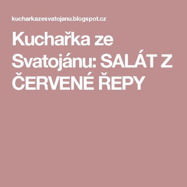 Kuchařka ze Svatojánu: SALÁT Z ČERVENÉ ŘEPY