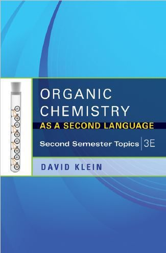 Free Download Organic Chemistry As A Second Language – Second Semester Topics (3rd edition) by David Klein in pdf. https://chemistry.com.pk/books/organic-chemistry-as-a-second-language-2/