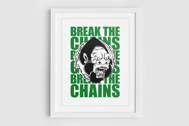 Break The Chains Print