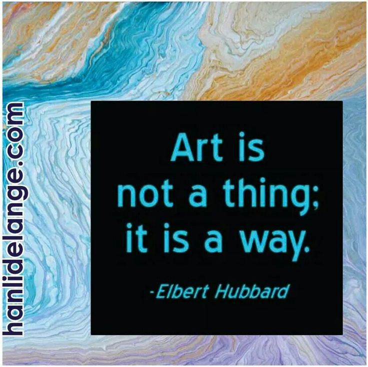 Art is not a thing, it is a way.- Elbert Hubbard #art #artist #hanlidelange #abstract #abstractlandscape #hubbard #elberthubbard