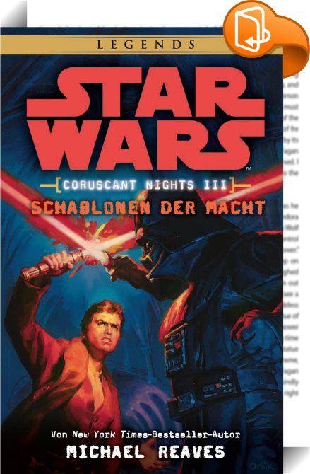 Star Wars: Schablonen der Macht - Coruscant Nights 3    :  Der ehemalige Jedi Jax Pavan fristet sein Dasein als Privatdetektiv in den unergründlichen Slums von Coruscant. Wohlwissend, dass ein gefangener Jedi bald schon ein toter Jedi ist, versucht er, möglichst unentdeckt zu bleiben. Als er aber der Ursache für den Tod seines Vaters näher kommt und gleichzeitig in die Pläne zur Ermordung des Imperators verstrickt wird, ist er gezwungen, aus den Schatten zu treten.