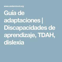 Guía de adaptaciones | Discapacidades de aprendizaje, TDAH, dislexia
