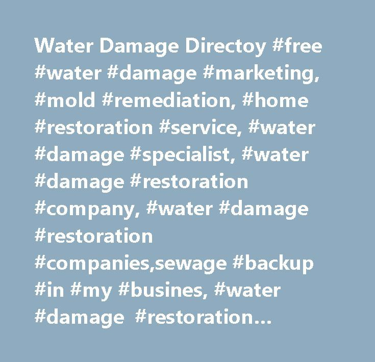 Water Damage Directoy #free #water #damage #marketing, #mold #remediation, #home #restoration #service, #water #damage #specialist, #water #damage #restoration #company, #water #damage #restoration #companies,sewage #backup #in #my #busines, #water #damage #restoration #america, #water #extraction,water #removal #in #my #home, #fix #water #damage, #home #water #damage, #basement #water #damage, #drywall #water #damage,need #water #damage #company, #water #damage #companies…