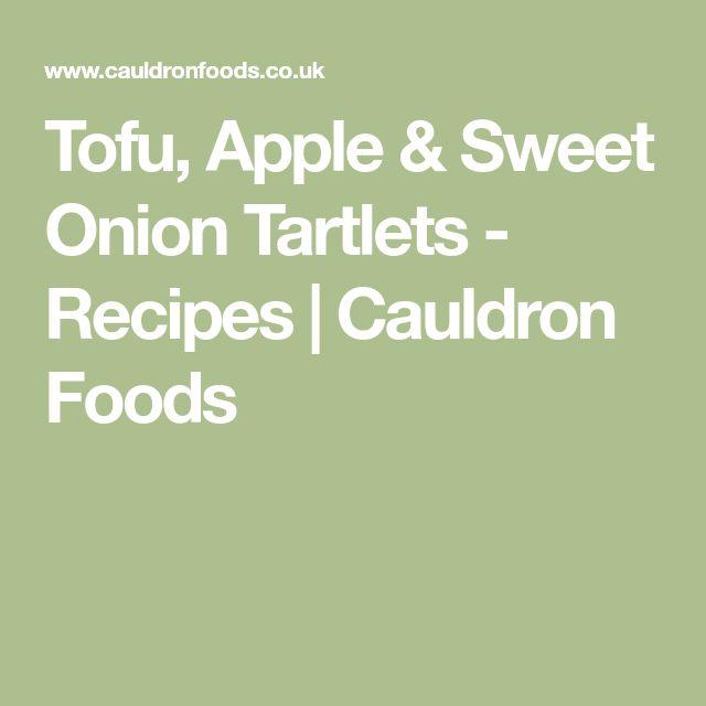 Tofu, Apple & Sweet Onion Tartlets - Recipes | Cauldron Foods