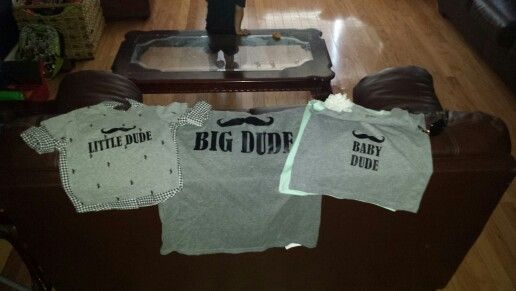 Big Dude, Little Dude & Baby Dude tshirts for co-ed baby shower!