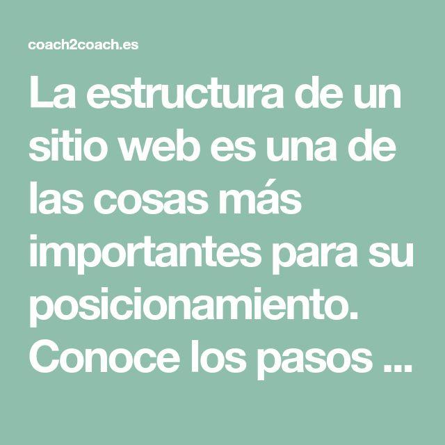 La estructura de un sitio web es una de las cosas más importantes para su posicionamiento. Conoce los pasos para crear bien la estructura de un sitio web.