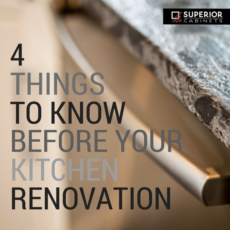 4 Things to Know Before Your Kitchen Renovation by: Michelle Beaudoin – Superior Cabinets Calgary