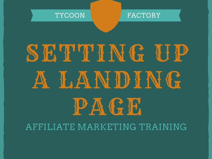Setting Up A Landing Page – Affiliate Marketing Training
